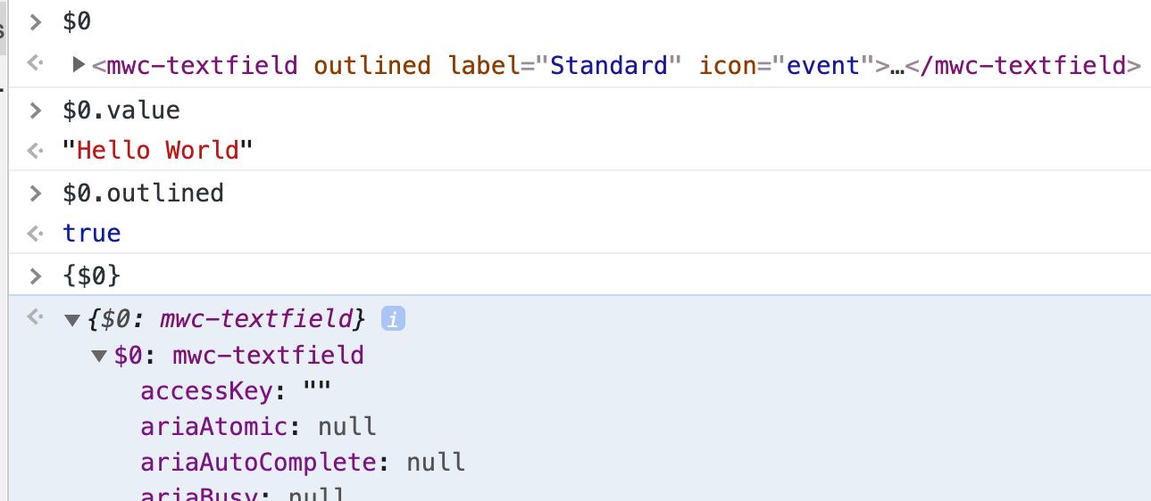 Chrome 开发者工具的图片,显示了 $0 返回 <mwc-textfield>,$0.value 返回 hello world,$0.outlined 返回 true,{$0} 显示属性扩展